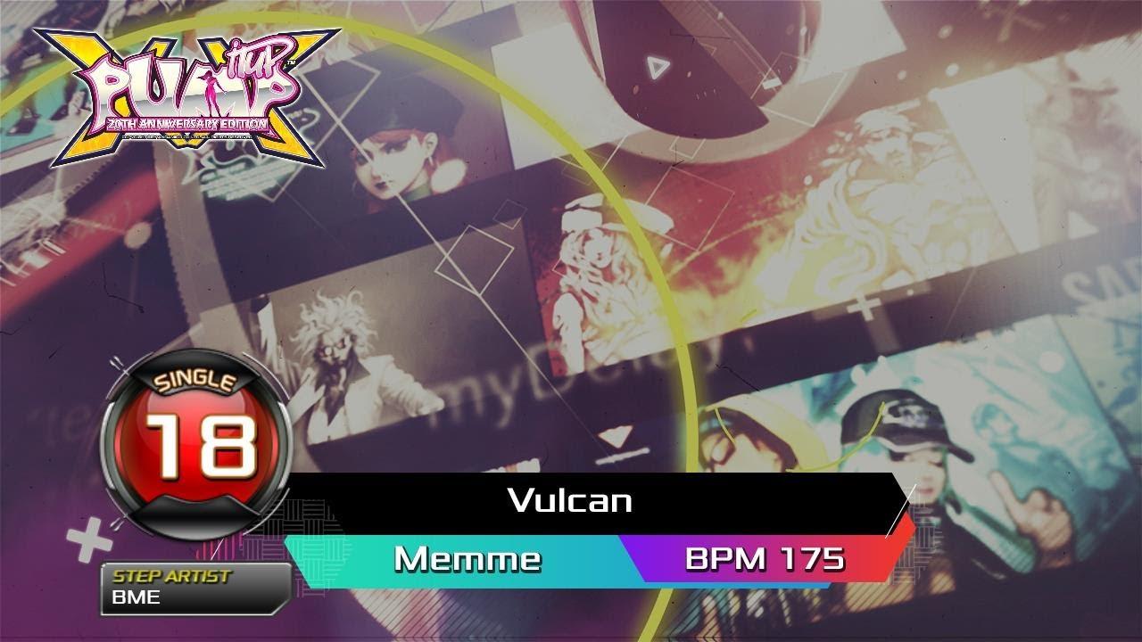 [PUMP IT UP XX] Vulcan(불카누스) S18