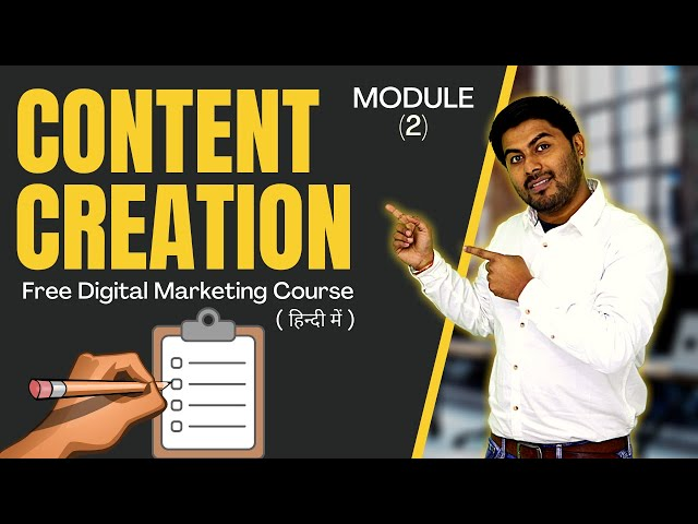 How To Create Content? | Module 2 | Free Digital Marketing Course in Hindi