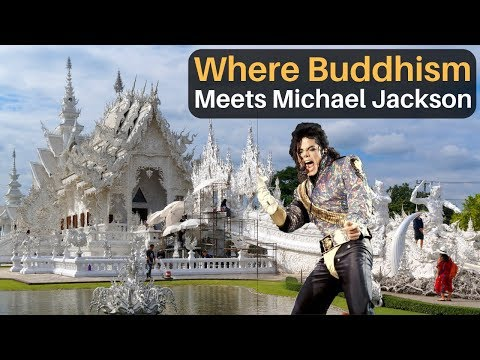 Where Buddhism Meets Michael Jackson (WHITE TEMPLE)