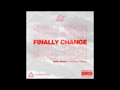 Huey Mack featuring Devvon Terrell - Finally Change (prod. by Thomas Crager)