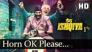 Horn Ok Please (HD) - Dedh Ishqiya - Arshad Warsi -  Honey Singh - Sukhwinder Singh - Anushka