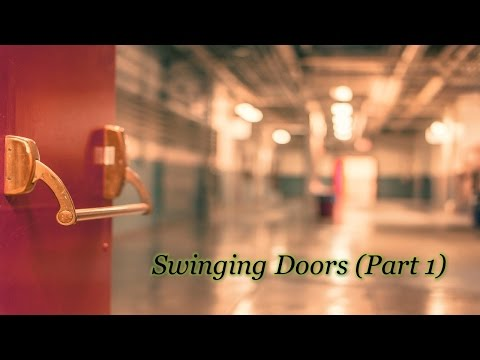 Swinging Doors (Part 1)