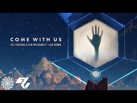 Ace Ventura & Zen Mechanics - Come with Us...