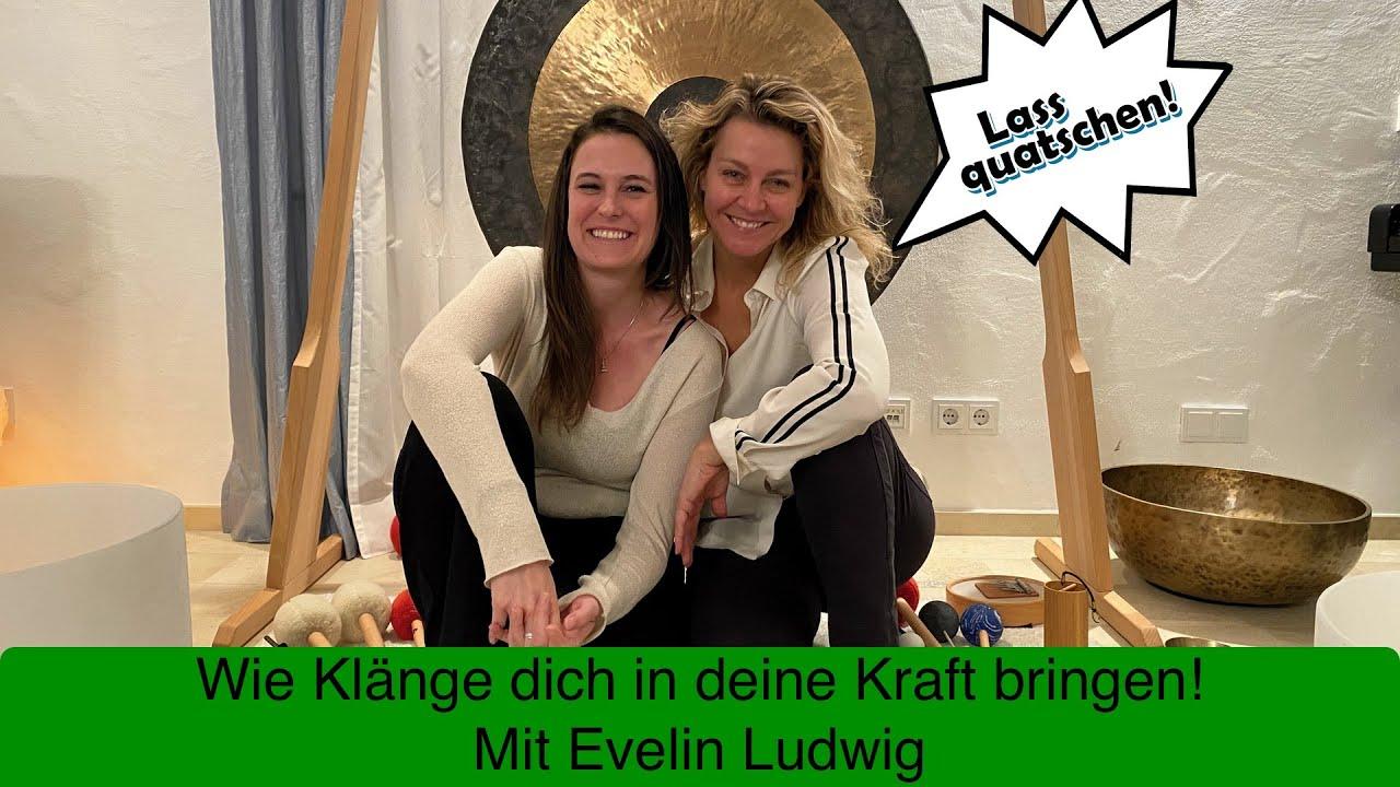 WIE KLÄNGE DICH IN DEINE KRAFT BRINGEN mit Evelin Ludwig