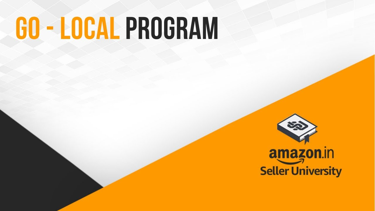 Amazon's Go-Local Program | Sell More & Save More | Sell on Amazon.in