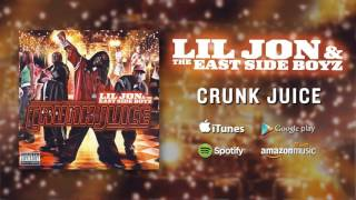 Lil Jon & The East Side Boyz - Crunk Juice