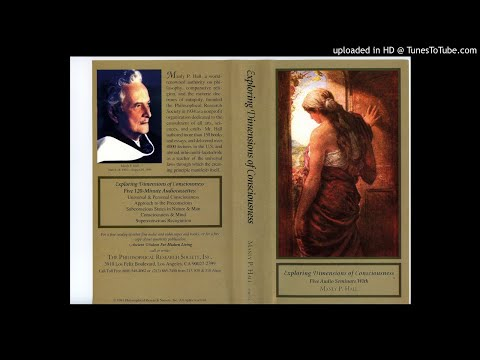 3A - Subconscious States in Nature & Man -- Exploring Dimensions of Consciousness -- Manly P Hall