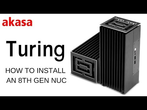 How To Install 8th Gen NUC In Akasa Turing Fanless Case