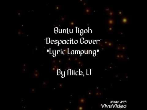 "Despacito Versi Lampung ""Buntu Tigoh"" (Despacito Cover Lyric Lampung)"