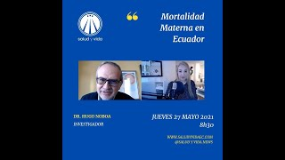 ENT Dr. Hugo Noboa, Investigador. Mortalidad Materna en Ecuador