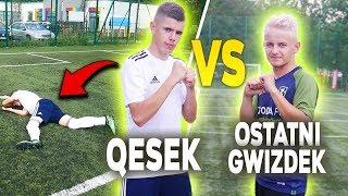 QESEK vs OSTATNI GWIZDEK! Piłkarski pojedynek na WYZWANIA!
