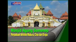 Masjid Agung Sumenep,  Perpaduan Artistik Madura, Cina dan Eropa