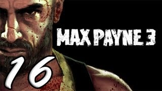 Max Payne 3 Part 16 [HD] Walkthrough Playthrough Gameplay Xbox360/PS3/PC