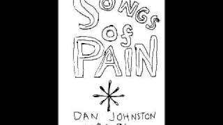Daniel Johnston - An idiot