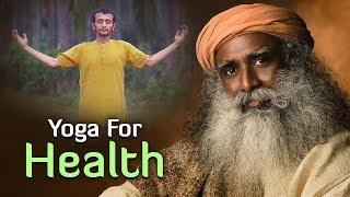 Yoga For Health: Directional Movements - Sadhguru
