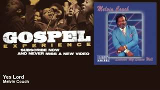 Melvin Couch - Yes Lord - Gospel