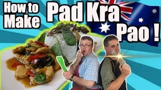 "How To Make Pad Kra Pao - ""just Eat It!"" W. Two Aussie Dads (ep #14)"