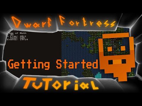 How to Dwarf Fortress - Getting Started/ Tutorial for new players.