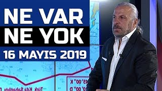 Ne Var Ne Yok 16 Mayıs 2019 / Mete Yarar