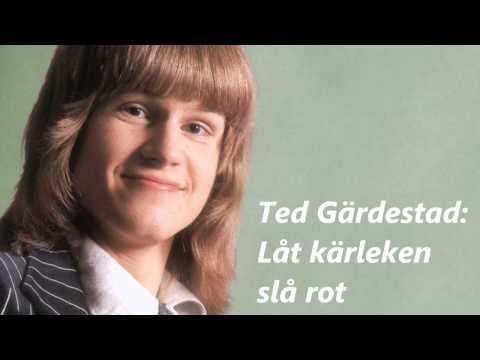 Ted Gärdestad - Låt kärleken slå rot