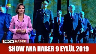 Show Ana Haber 9 Eylül 2019