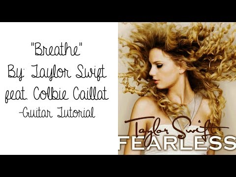 Breathe - Taylor Swift feat. Colbie Caillat // Guitar Tutorial