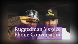Ruggedman Vs 9ice Phone Conversation   Ruggedman