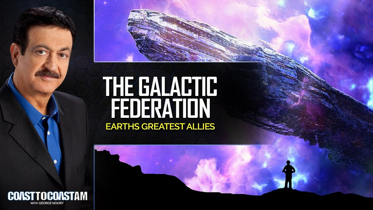 Galactic Federation, The Greatest Allies to The Human Race - COAST TO COAST AM 2021