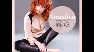 Annalisa - Senza riserva (Audio)
