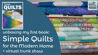 Unboxing my first book! Simple Quilts for the Modern Home + Virtual Trunk Show