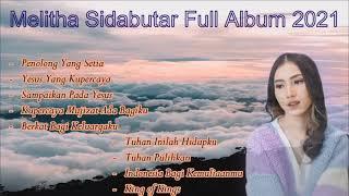 Download Melitha Sidabutar Full Album Rohani 2021 | Kumpulan Lagu Rohani Kristen Terbaru 2021