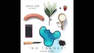 Shine 2009 - No Thanks