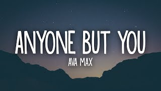 Ava Max - Anyone But You (Lyrics)