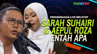 Download lagu Sarah Suhairi & Aepul Roza - Entah Apa | Persembahan Live MeleTOP | Dato' AC Mizal & Marsha