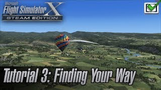 Microsoft Flight Simulator X: Steam Edition - Missions - Tutorial 3: Finding Your Way
