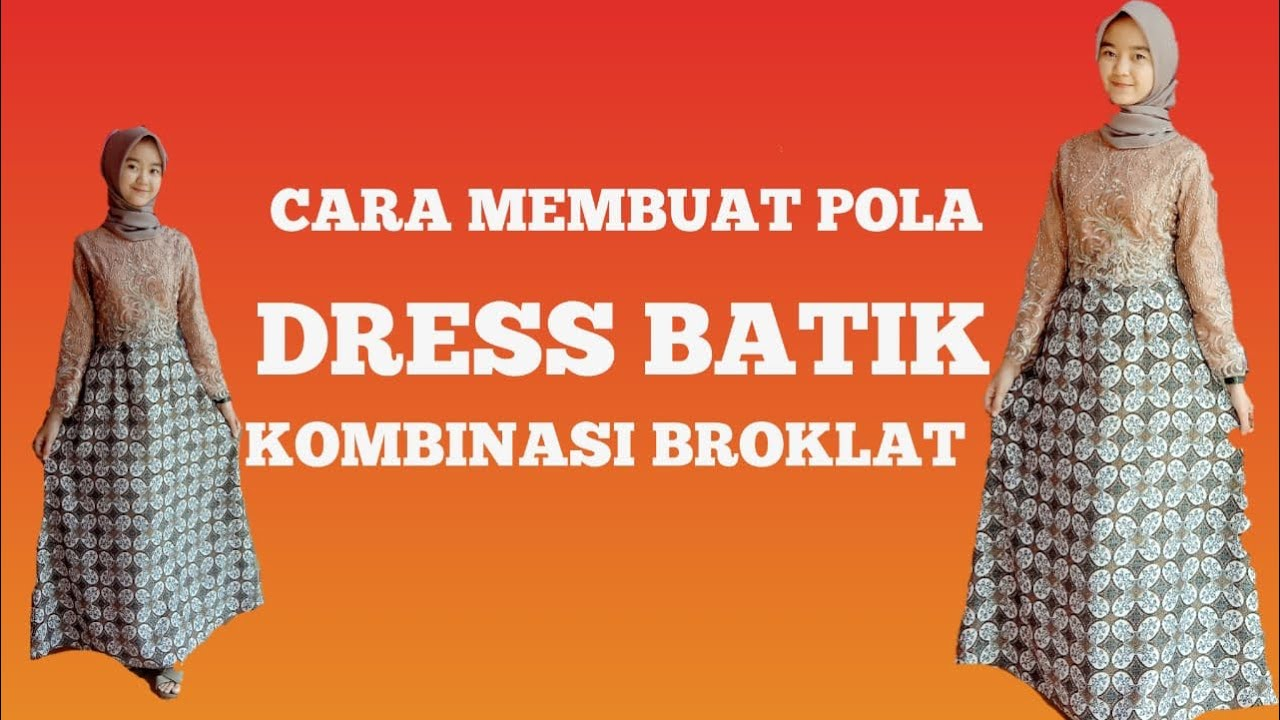 TUTORIAL MEMBUAT POLA DRESS BATIK KOMBINASI BROKLAT