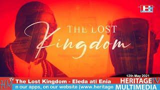 The Lost Kingdom - Eleda Ati Enia. This Is Heritage TV 12th May 2021