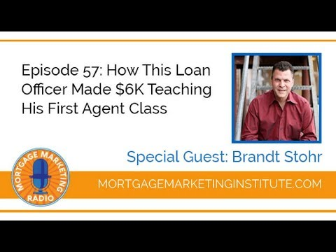 Ep #57: How This Loan Officer Made $6K Teaching His First Agent Class