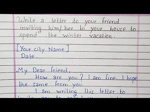Write A Letter To Your Friend Inviting Him Her To Your House To Spend The Winter Vacation Youtube