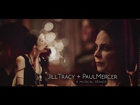 Jill Tracy & Paul Mercer - The Musical Séance (4K)