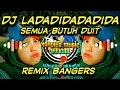 DJ Semua Butuh Duit Ladadidadadida 2020 || Bangers Fvnky 😉