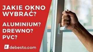 Jakie okno wybrać? Porównanie okien PVC, aluminium i drewnianych - wady i zalety