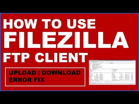 How To Use Filezilla Ftp To Upload Files To Web Server | Filezilla Tutorial