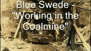Blue Swede - Working In The Coalmine