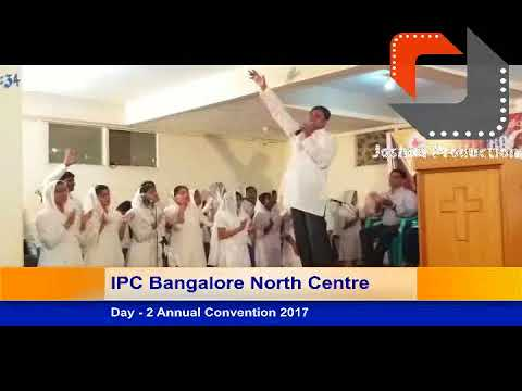 Day - 2 IPC Bangalore North Centre Annual Convention 2017 [ worship time ]