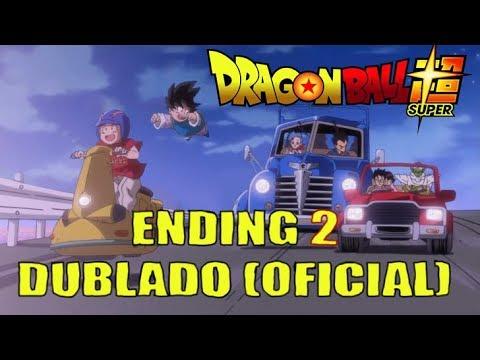 Dragon Ball Super Terminação (Ending) 2 -Dublado-