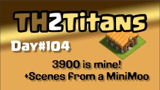 Clash of Clans TH2 to Titans, Day#104: