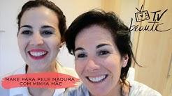Make para pele madura com minha mãe - TV Beauté   Vic Ceridono