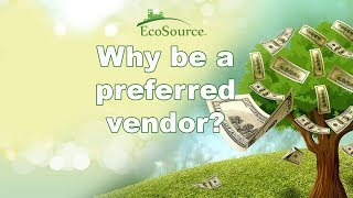 Why be a Preferred Vendor with EcoSource
