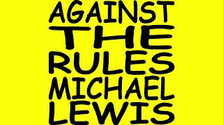 Against the Rules with Michael Lewis | April 16, 2019 | The Alex Kogan Experience